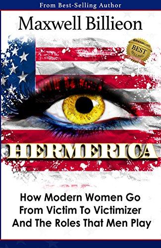 Hermerica how modern women go from victim to victimizer and the hermerica how modern women go from victim to victimizer and the roles that men play fandeluxe Images