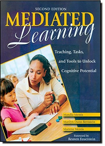 Mediated Learning: Teaching, Tasks, and Tools to Unlock Cognitive Potential by Mandia Mentis (2007-07-12)