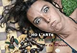Ho l'Arte, la Natura e la Poesia (Italian Edition)
