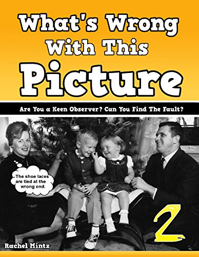 What's Wrong With This Picture? (No' 2) Can You Find The Fault?: Brain Teasers Picture Book For Teens And Adults | Are You a Keen Observer? Black & White Retro - Adult Pictures Black