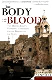 The Body and the Blood, Charles M. Sennott, 1586481657