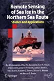Remote Sensing of Sea Ice in the Northern Sea Route : Studies and Applications, Johannessen, Ola M. and Alexandrov, Vitaly Yu, 3540244484