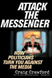 Attack the Messenger, Craig Crawford, 0742538176