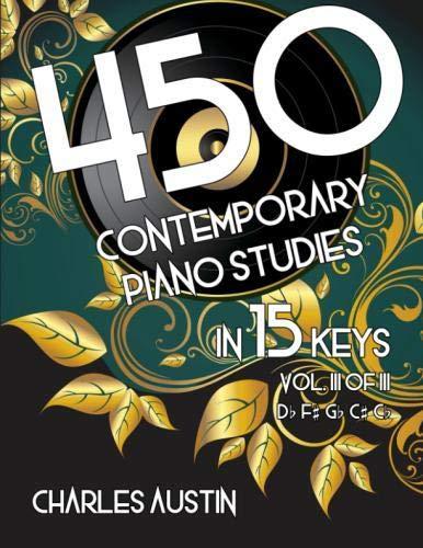 (450 Contemporary Piano Studies in 15 Keys, Volume 3)