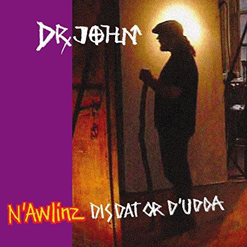 N'Awlinz Dis, Dat, or D'Udda