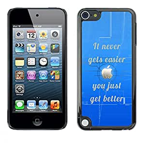 Qstar Arte & diseño plástico duro Fundas Cover Cubre Hard Case Cover para Apple iPod Touch 5 ( Easier Never Gets Better Quote Inspirational)