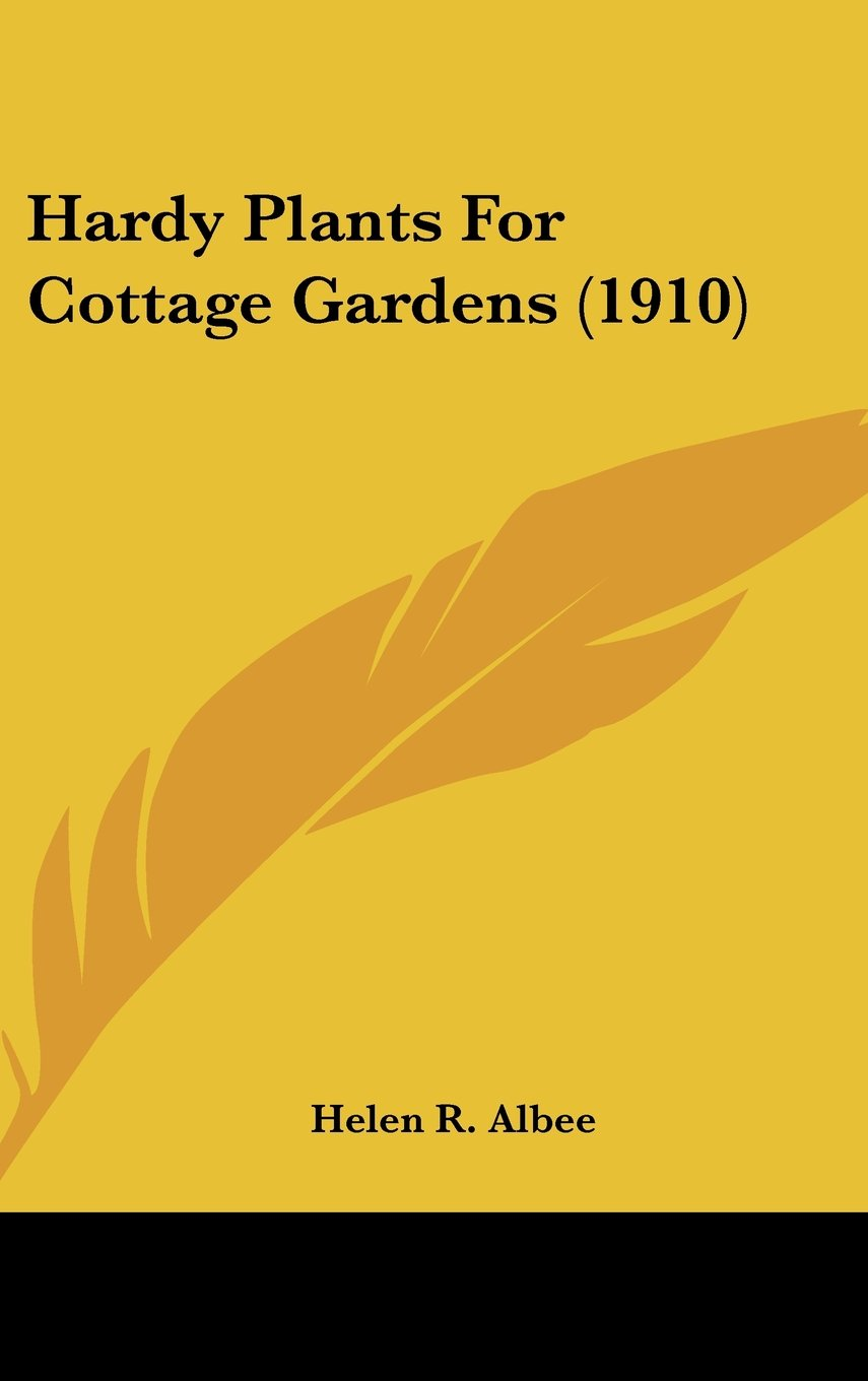 Read Online Hardy Plants For Cottage Gardens (1910) pdf