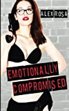 img - for Emotionally Compromised (Emotionally Compromised Series) (Volume 1) book / textbook / text book