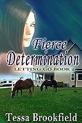 Fierce Determination (Letting Go Book 2)
