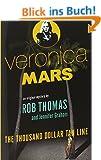 Veronica Mars: An Original Mystery by Rob Thomas: The Thousand-Dollar Tan Line