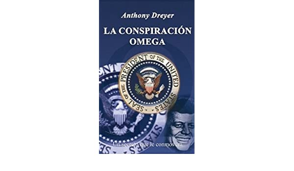Amazon.com: La Conspiracion Omega (Spanish Edition) eBook: Anthony Dreyer: Kindle Store
