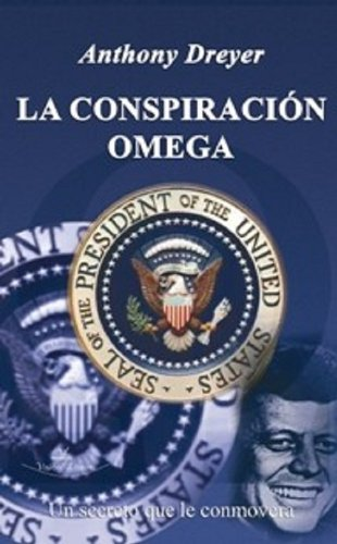 La Conspiracion Omega (Spanish Edition) by [Dreyer, Anthony]