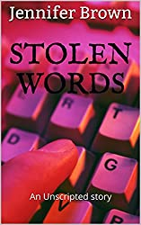 Stolen Words (Unscripted Book 1)