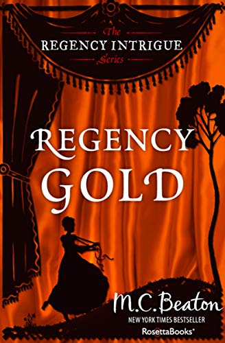 Regency Gold (The Regency Intrigue Series Book - Intrigue Series