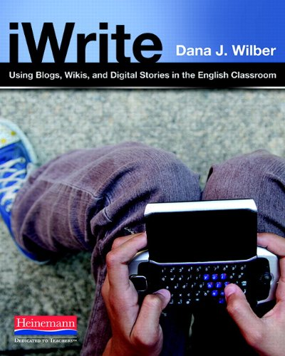 iWrite: Using Blogs, Wikis, and Digital Stories in the...