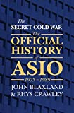 img - for The Secret Cold War: The Official History of ASIO 1975-1989 book / textbook / text book