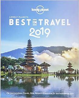 Lonely Planet Best in Travel 2019: Die spannendsten Trends