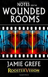 Notes For The Wounded Rooms