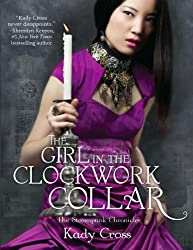 The Girl in the Clockwork Collar (The Steampunk Chronicles - Book 2)