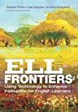 img - for ELL Frontiers: Using Technology to Enhance Instruction for English Learners book / textbook / text book