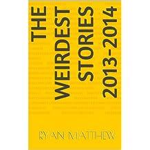 The Weirdest Stories 2013-2014 (TWS)