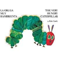 La oruga muy hambrienta/The Very Hungry Caterpillar: bilingual board book (Spanish Edition)