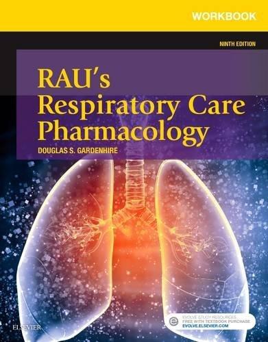 Workbook for Rau's Respiratory Care Pharmacology, 9e
