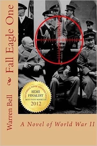 Fall Eagle One: A Novel of World War II