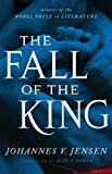 Front cover for the book The Fall of the King by Johannes V. Jensen