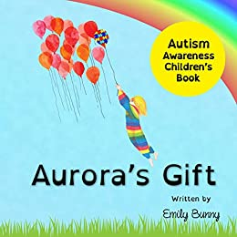 Aurora's Gift: Children's Autism Awareness Book for Kids - Popular Autism Related Book