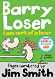 I am sort of a Loser (The Barry Loser Series)