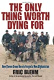 The Only Thing Worth Dying For, Eric Blehm, 0061661228