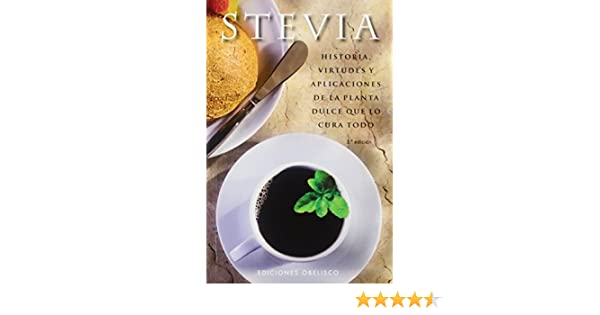 Stevia: Historia, virtudes y aplicaciones de la planta dulce que lo cura todo SALUD Y VIDA NATURAL de Alba Sánchez Ramón 9 abr 2010 Tapa blanda: Amazon.es: ...