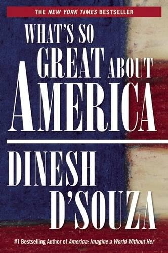 Book cover from Whats So Great About Americaby Dinesh DSouza