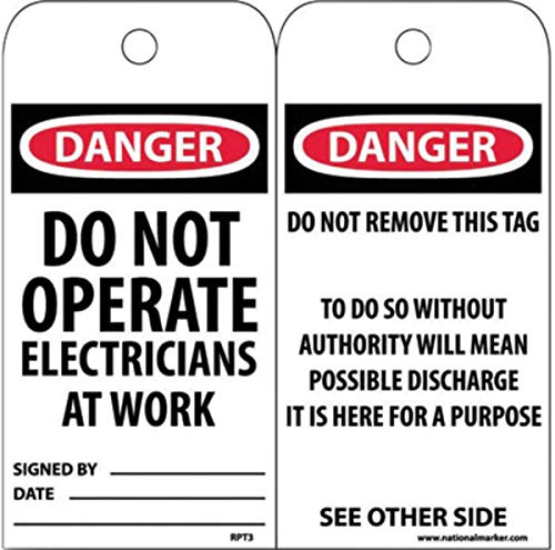NMC 6'' X 3'' Unrippable Vinyl Tag ''DO NOT OPERATE ELECTRICIANS AT WORK SIGNED BY___ DATE___ '', Package Size: 25 Each by National Marker