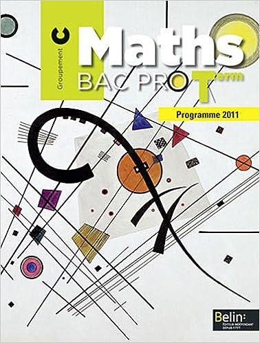 En ligne téléchargement gratuit Maths Tle Bac pro : Groupement C, programme 2011 (1Cédérom) pdf, epub ebook