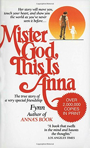 Mister God; This Is Anna: The True Story of a Very Special Friendship