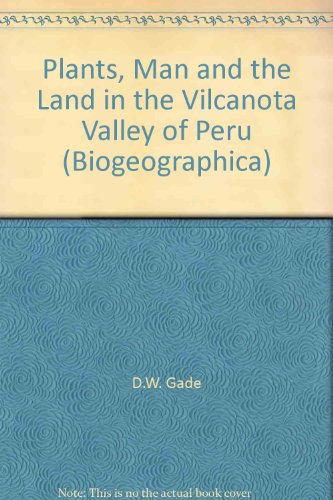 Plants, Man and the Land in the Vilcanota Valley of Peru (Biogeographica)