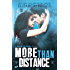 More Than Distance: A Billionaire Romance