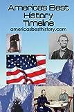 America's Best History Timeline, Americasbesthistory.com, 0974533882