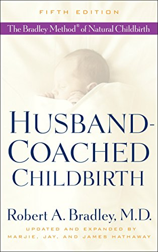 Husband-Coached Childbirth (Fifth Edition): The Bradley Method of Natural Childbirth (To Know Star From Date Of Birth)