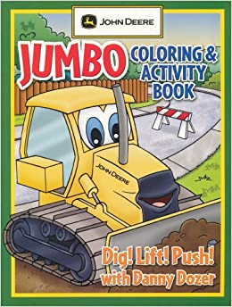 John Deere Jumbo Coloring & Activity Book Dig! Lift! Push! With ...