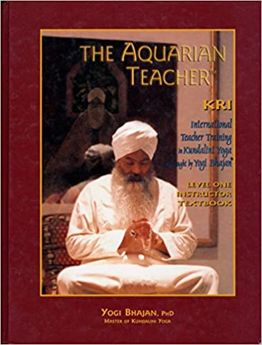 The Aquarian Teacher: International Kundalini Yoga Teacher ...