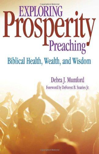 Exploring Prosperity Preaching: Biblical Health, Wealth, & Wisdom