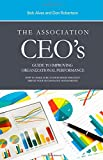 img - for The Association Ceo's Guide to Improving Organizational Performance book / textbook / text book