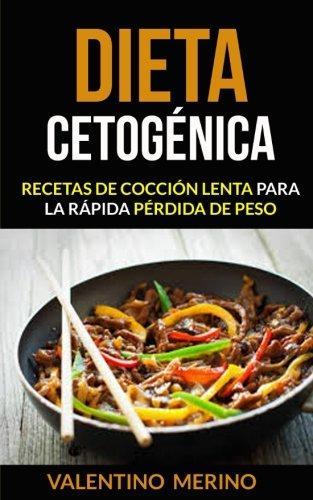 Dieta cetogenica: Recetas de coccion lenta para la rapida perdida de peso (Spanish Edition) [Valentino Merino] (Tapa Blanda)