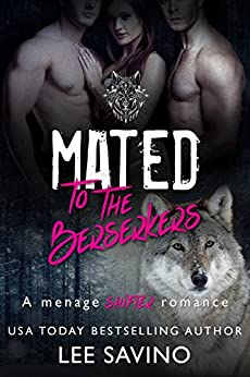 Mated to the Berserkers: A Menage Shifter Romance by [Savino, Lee]