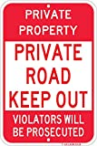 PRIVATE ROAD KEEP OUT sign - 18