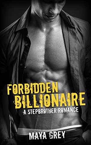 Romance: Forbidden Billionaire: (New Adult Bad Boy Alphas Romance) (Contemporary Taboo Forbidden Short Stories)