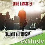 Edward auf Reisen | Craig Lancaster